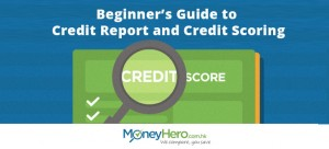 Beginner's Guide to Credit Report and Credit Scoring