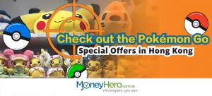 Check out the Pokemon Go Special Offers in Hong Kong