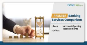 8 Major Premium Banking Services Comparison: fees, offers & requirements