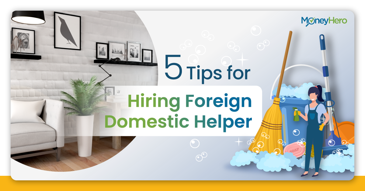 5 Tips for Hiring Foreign Domestic Helper