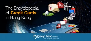 The Encyclopedia of Credit Cards in Hong Kong