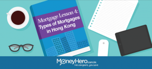 Mortgage Lesson 4: Types of Mortgages in HK