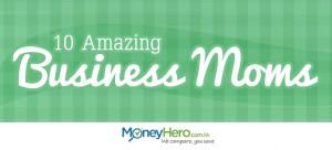 INFOGRAPHIC: Mamma Mia! 10 Amazing Business Moms