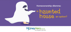 Homeownership dilemma: is haunted house an option?