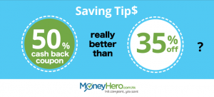 "Saving Tips: ""50% Cash Back Coupon"" really Better than ""35% Off""?"