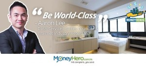 """""""Be World Class"""" – Aaron Lee, Founder of Dash Serviced Suites & Internet Industry Veteran"""