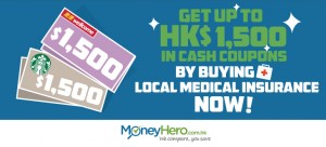 Get up to HK$1,500 in Cash Coupons by Buying Local Medical Insurance Now!