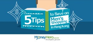 5 Tips to Save on Men's Shopping in Hong Kong