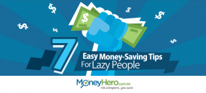 7 Easy Saving Tips For Lazy People