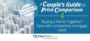 A Couple's Guide to Price Comparison – Part 4 – Buying a Home Together? Save with competitive mortgage rates!