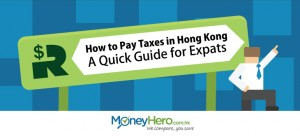 How to Pay Taxes in Hong Kong – A Quick Guide for Expats